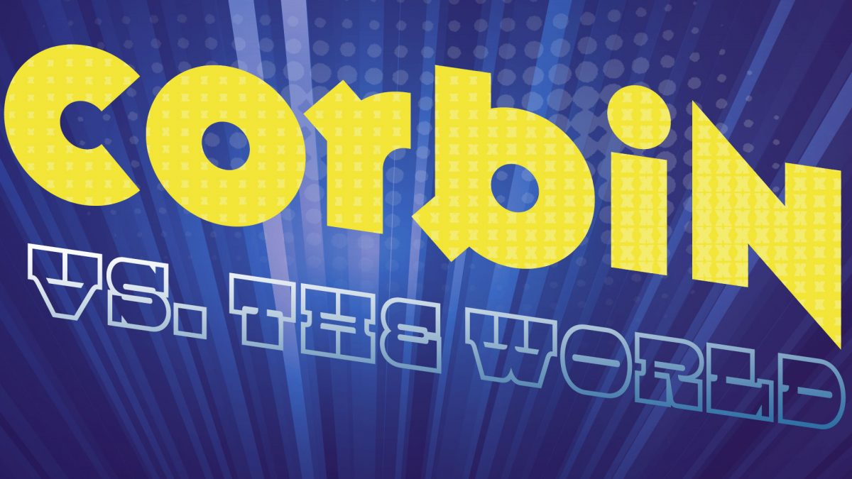 New show 'Corbin vs. The World' premieres on August 24th!