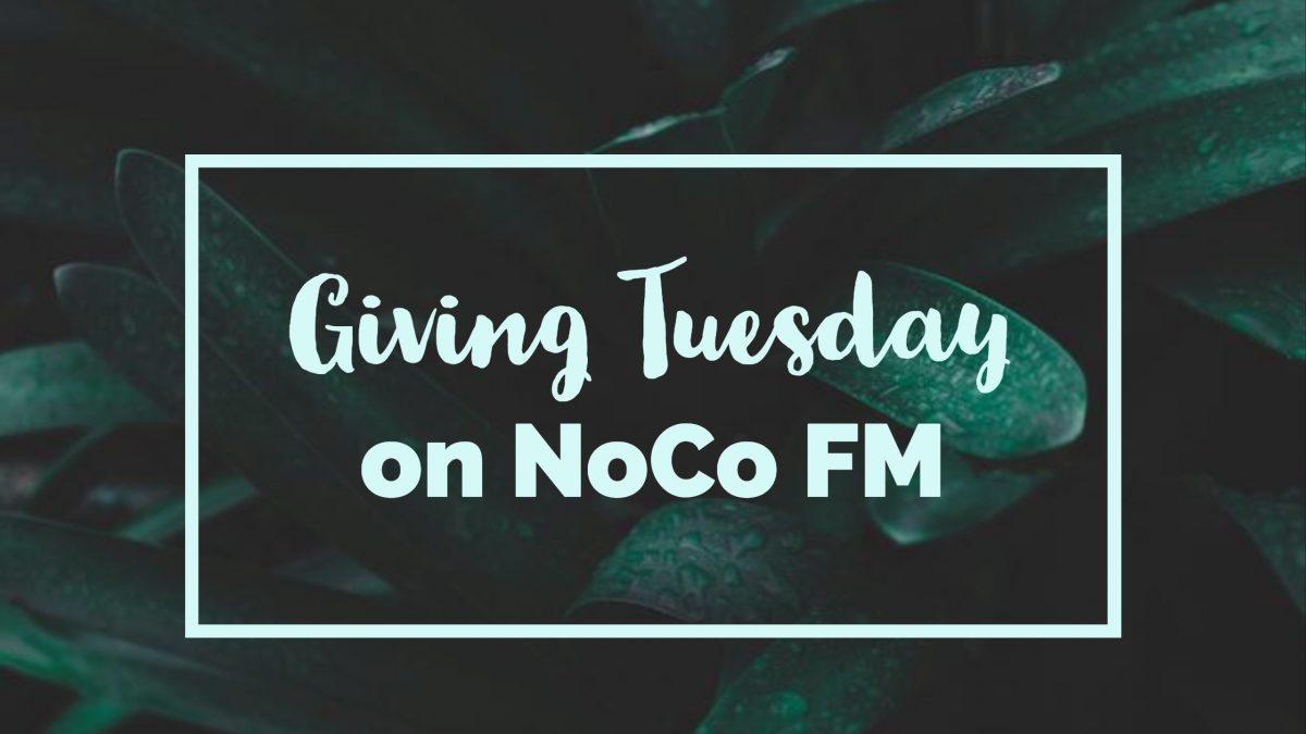 #GivingTuesday 2018 on NoCo FM