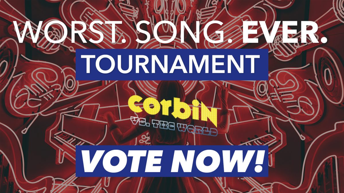 The Worst Song Ever tournament bracket is now open!